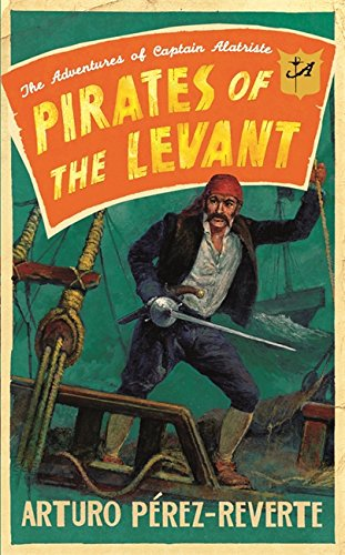 9780297859093: Pirates of the Levant: The Adventures of Captain Alatriste