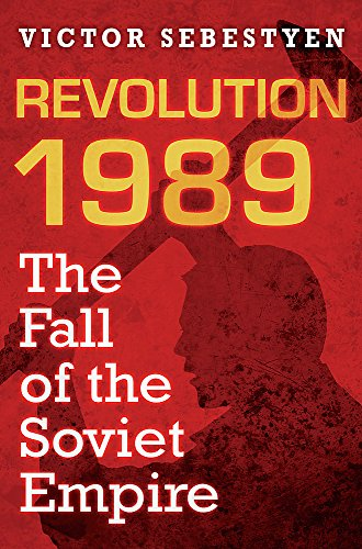 9780297859246: Revolution 1989: Tearing Down the Curtain - The Death of the Soviet Empire