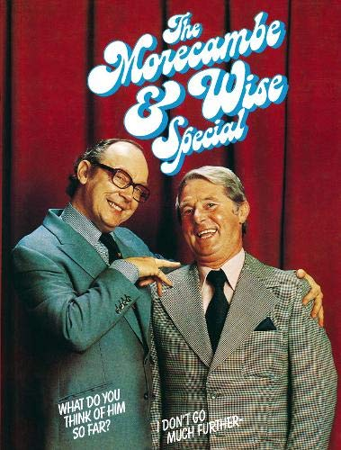 Morecambe and Wise Special: Morecambe, Eric; Wise,