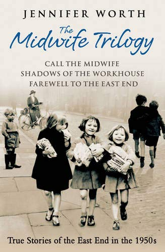 9780297859642: The Midwife Trilogy: Call the Midwife, Shadows of the Workhouse, Farewell to the East End