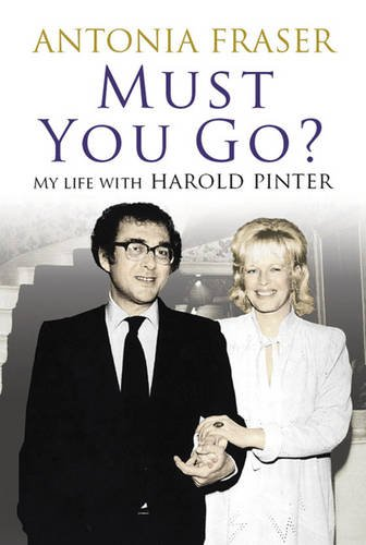 9780297859710: Must You Go?: My Life with Harold Pinter
