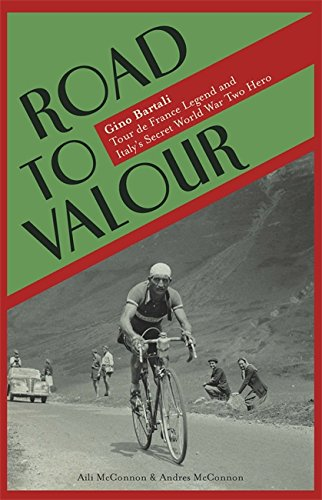 9780297860006: Road to Valour: Gino Bartali - Tour de France Legend and World War Two Hero