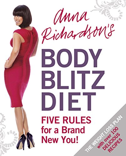 9780297860143: Anna Richardson's Body Blitz Diet: Five Rules for a Brand New You