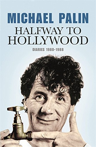 HALFWAY TO HOLLYWOOD Diaries 1980-1988 (SIGNED COPY): PALIN, Michael