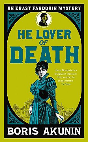 9780297860631: He Lover of Death: An Erast Fandorin Mystery (Erast Fandorin 9)