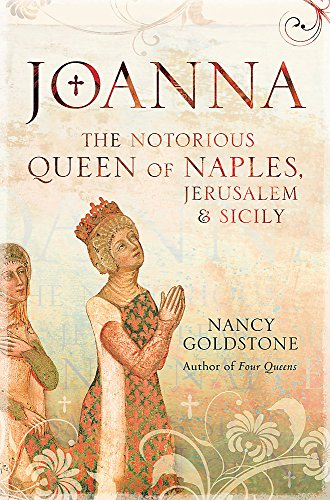 9780297860860: Joanna: The Notorious Queen of Naples, Jerusalem and Sicily