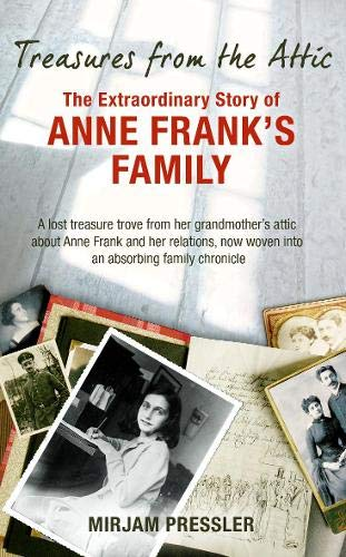 9780297860884: Treasures from the Attic: The Extraordinary Story of Anne Frank's Family