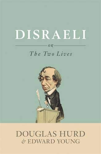 9780297860976: Disraeli: or, The Two Lives