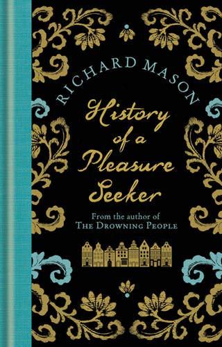 9780297863052: History of a Pleasure Seeker