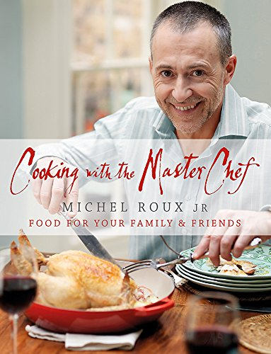 9780297863090: Cooking with the MasterChef: Food for Your Family & Friends