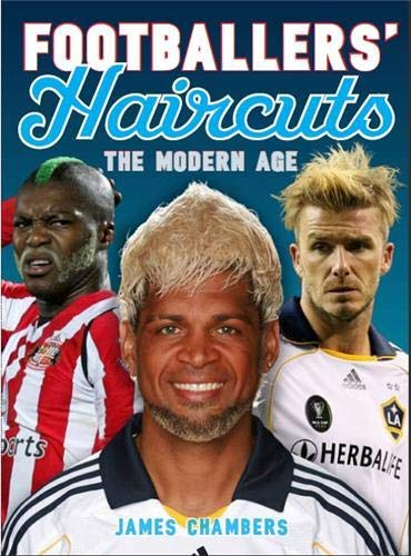 Footballers' Haircuts: v. 2: A New History (0297863274) by James Chambers