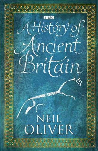 A History of Ancient Britain: Oliver, Neil