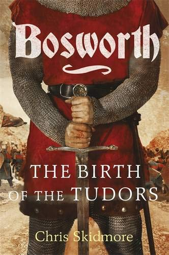 9780297863762: Bosworth: The Birth of the Tudors