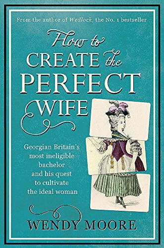 9780297863786: How to Create the Perfect Wife