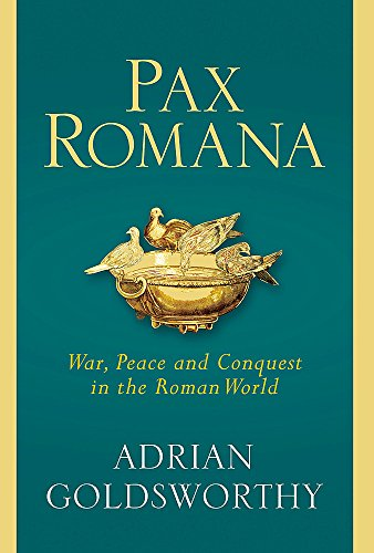9780297864288: Pax Romana: War, Peace and Conquest in the Roman World