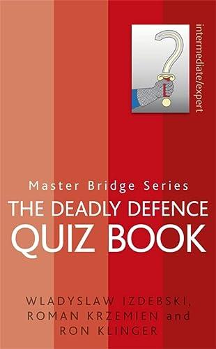 9780297864776: The Deadly Defence Quiz Book (MASTER BRIDGE)