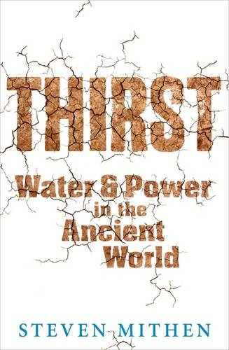 9780297864790: Thirst: Water and Power in the Ancient World