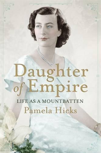 9780297864820: Daughter of Empire: Life as a Mountbatten