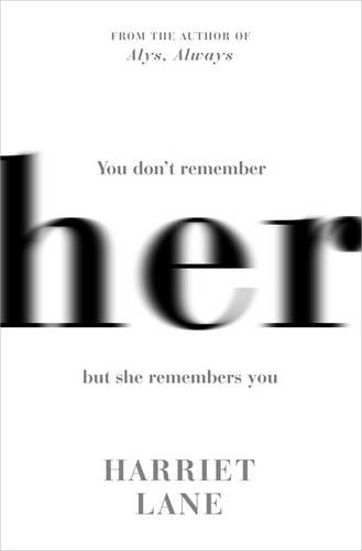 9780297865056: Her: A fabulously creepy thriller