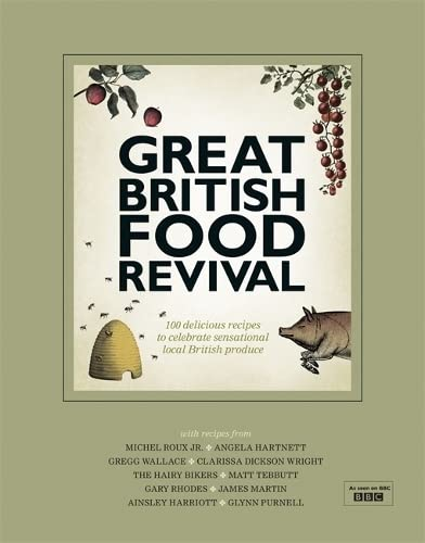 9780297865148: Great British Food Revival: Blanche Vaughan, Michel Roux jr, Angela Hartnett, Gregg Wallace, Clarissa Dickson Wright, Hairy Bike (TV Tie)