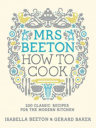 9780297865971: Mrs Beeton How to Cook: 220 Classic Recipes Updated for the Modern Cook
