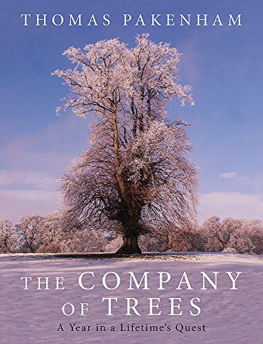 9780297866244: The Company of Trees: A Year in a Lifetime's Quest