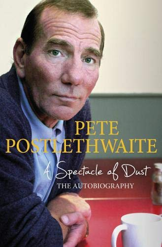 9780297866534: A Spectacle of Dust: The Autobiography