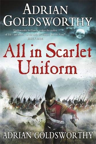 9780297866664: All in Scarlet Uniform (Napoleonic War)