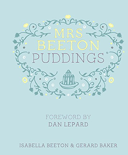 9780297866848: Mrs Beeton's Puddings: Foreword by Dan Lepard