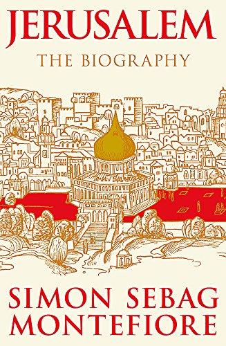 Jerusalem: The Biography: Sebag Montefiore, Simon