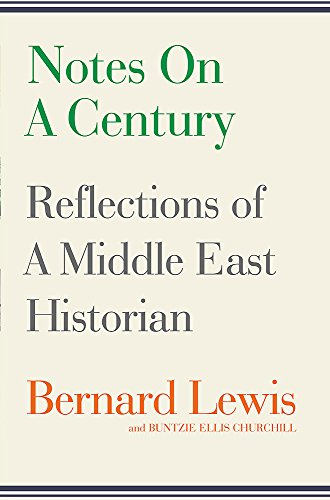 9780297867029: Notes on a Century: Reflections of a Middle East Historian