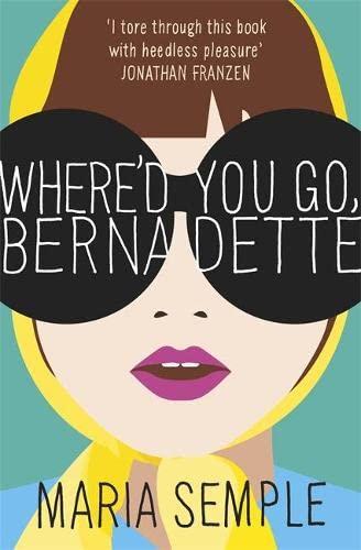 9780297867289: Where'd You Go, Bernadette