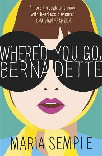 9780297867296: Where'd You Go, Bernadette?