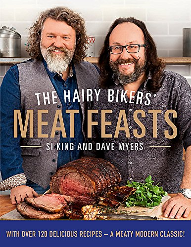 9780297867371: The Hairy Bikers' Meat Feasts: With Over 120 Delicious Recipes - A Meaty Modern Classic