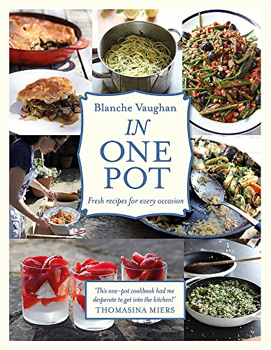 In One Pot: Fresh Recipes for Every: Blanche Vaughan