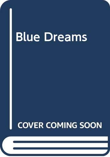 9780297867562: Blue Dreams