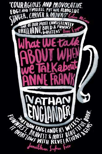 9780297867692: What We Talk About When We Talk About Anne Frank