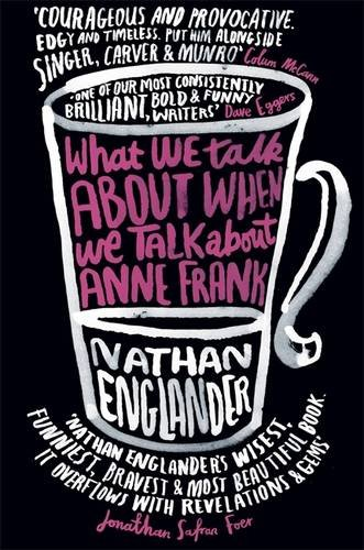 9780297867708: What We Talk About When We Talk About Anne Frank