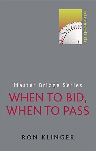 9780297867722: When to Bid, When to Pass (MASTER BRIDGE)