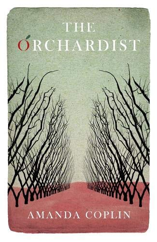9780297867906: The Orchardist
