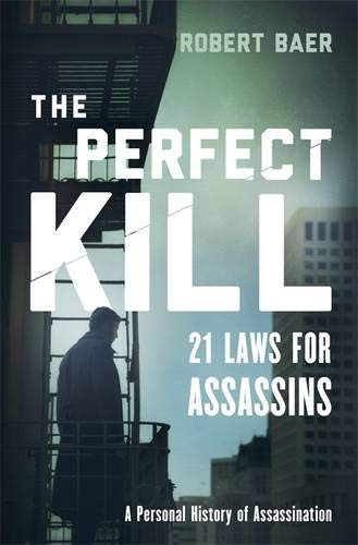 9780297868156: The Perfect Kill: 21 Laws for Assassins