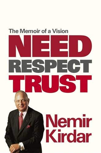 9780297868583: Need, Respect, Trust: The Memoir of a Vision