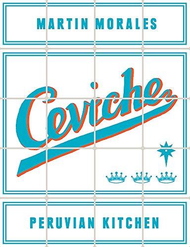 9780297868613: Ceviche: Peruvian Kitchen
