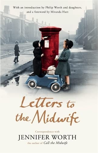 9780297869085: Letters to the Midwife: Correspondence with Jennifer Worth, the Author of Call the Midwife