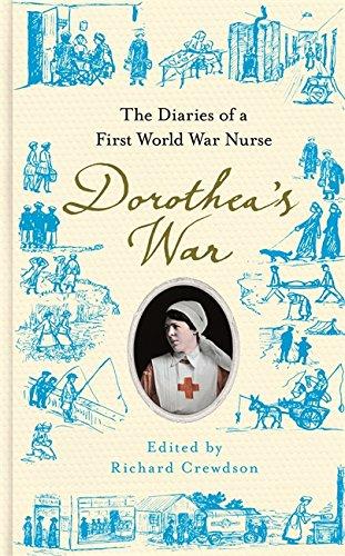 9780297869184: Dorothea's War: The Diaries of a First World War Nurse