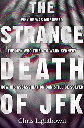 9780297869283: The Strange Death of JFK