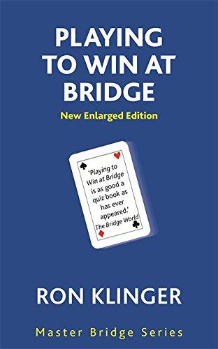Playing To Win At Bridge (MASTER BRIDGE): Klinger, Ron