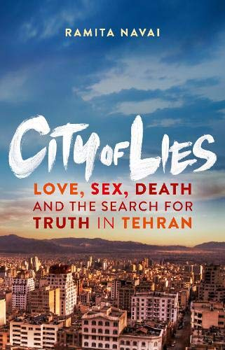 9780297869498: City of Lies: Love, Sex, Death and the Search for Truth in Tehran