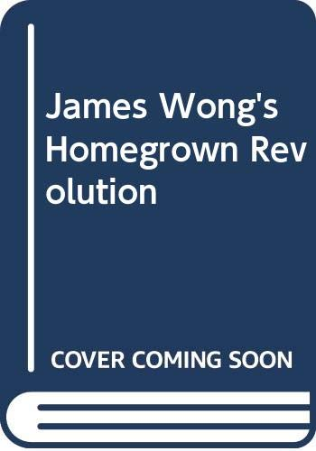 9780297869702: James Wong's Homegrown Revolution