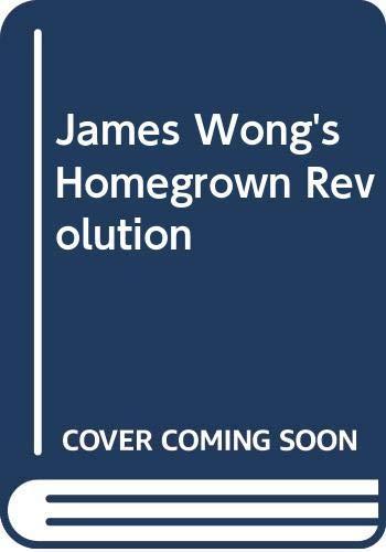 9780297869702: James Wong's Homegrown Revolution